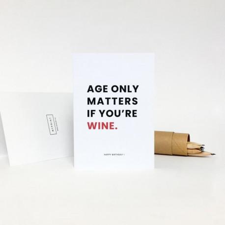 Поздравительная открытка - AGE ONLY MATTERS IF YOU'RE WINE